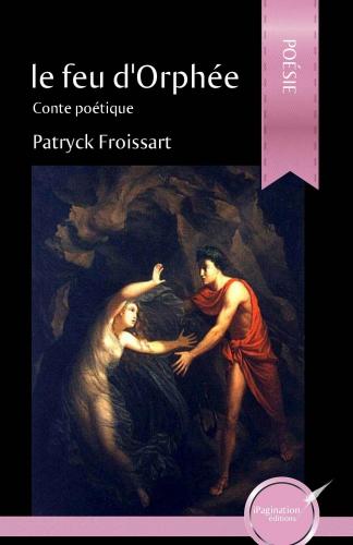 passion, folie, rapts, fugues, enlèvements, Patryck Froissart, Le feu d'Orphée, enfer, viol